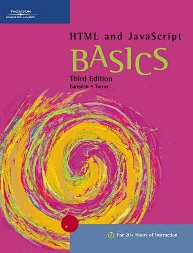 HTML AND JAVASCRIPT BASICS (BASICS SERIES) By E. Shane Turner **Excellent** |