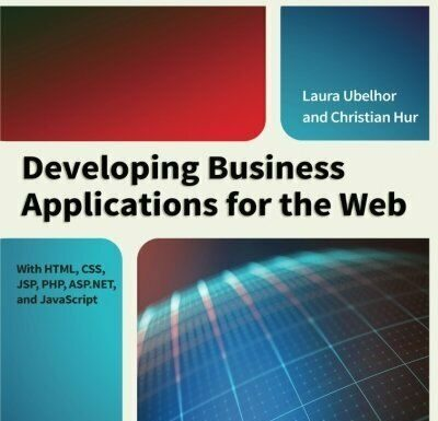 DEVELOPING BUSINESS APPLICATIONS FOR WEB: WITH HTML, CSS, JSP, By Laura VG