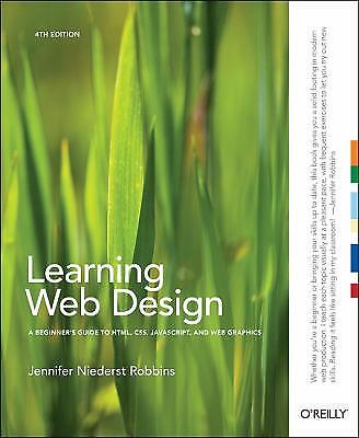 Learning Web Design: A Beginner's Guide to HTML, CSS, JavaScript, and Web...