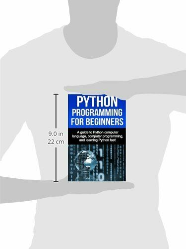 PYTHON PROGRAMMING FOR BEGINNERS: A GUIDE TO PYTHON COMPUTER By Joe Benton *NEW* |
