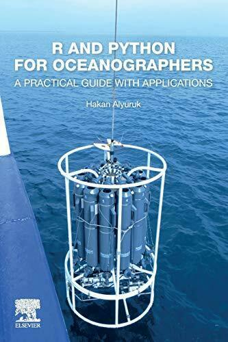R AND PYTHON FOR OCEANOGRAPHERS: A PRACTICAL GUIDE WITH By Hakan Alyuruk |