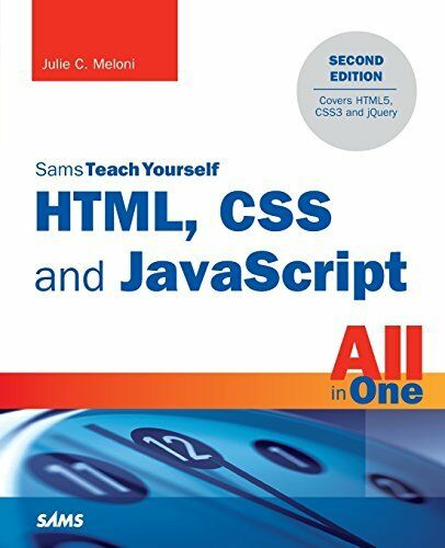 HTML, CSS and JavaScript All in One, Sams Teach Yourself: Covering HTML5, CSS… |