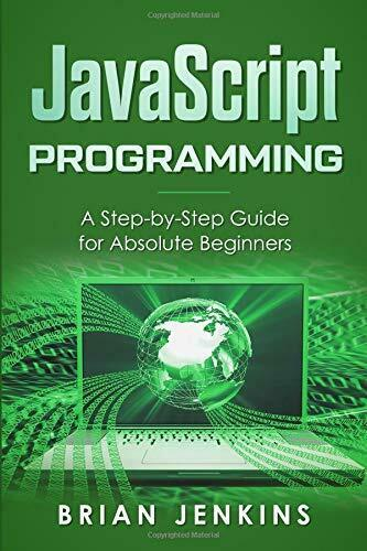 JAVASCRIPT PROGRAMMING: A STEP-BY-STEP GUIDE FOR ABSOLUTE By Brian Jenkins *VG+* |