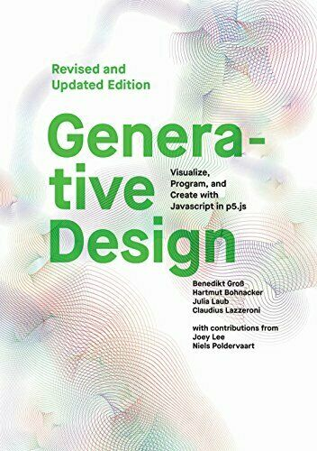 Generative Design: Visualize, Program, and Create with JavaScript in p5.js by… |