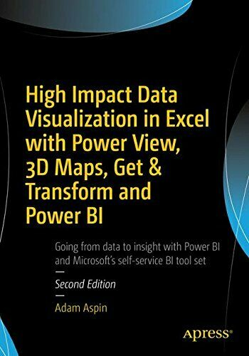 HIGH IMPACT DATA VISUALIZATION IN EXCEL WITH POWER VIEW, By Adam Aspin |