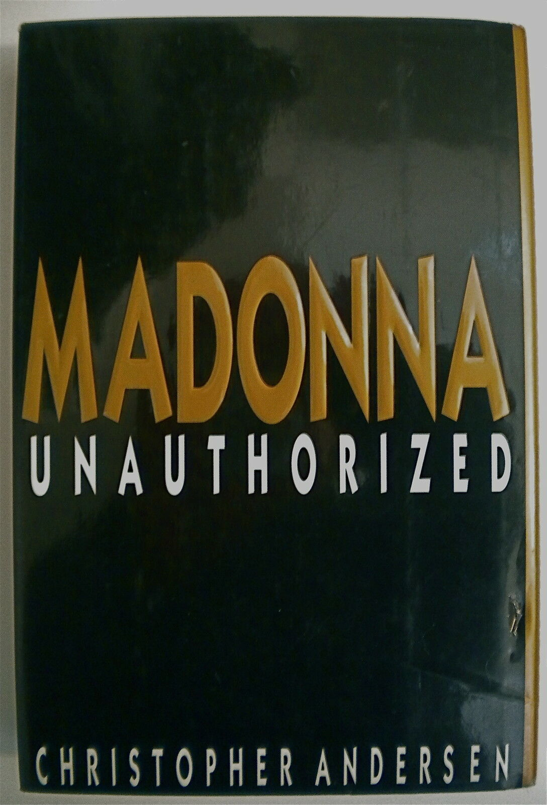 MADONNA UNAUTHORIZED by Christopher Anderson (1991) Hard Cover Book 1st Edition |