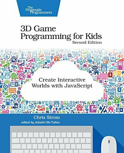 3D Game Programming for Kids: Create Interactive Worlds with JavaScript by St… |