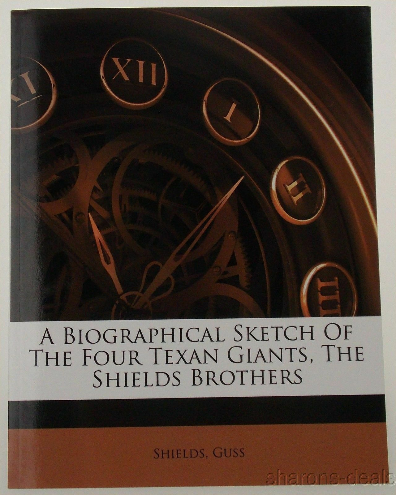 A Biographical Sketch Of The Four Texan Giants Shields Brothers Nabu 2010 P |