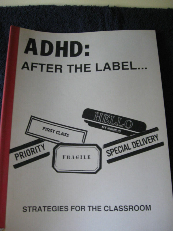 ADHD: After The Label Strategies For The Classroom  A3-1 |