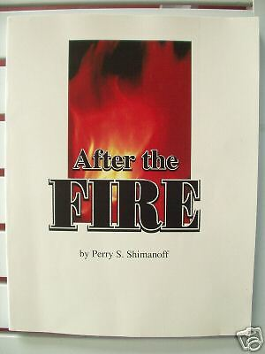 AFTER THE FIRE BY PERRY SHIMANOFF 2000 SIGNED |