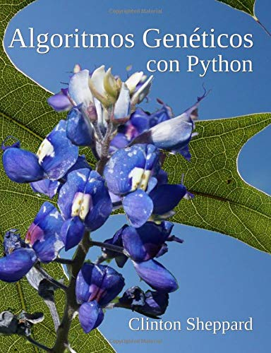ALGORITMOS GENETICOS CON PYTHON (SPANISH EDITION) By Clinton Sheppard EXCELLENT |
