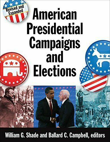 AMERICAN PRESIDENTIAL CAMPAIGNS AND ELECTIONS By Shade William G. (edt)/ Mint