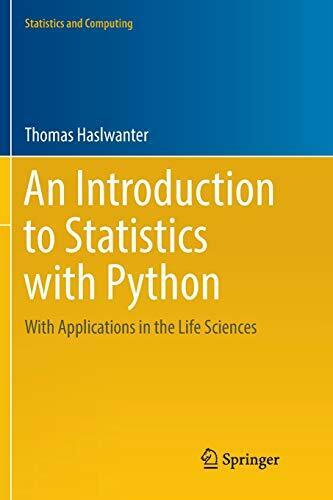 AN INTRODUCTION TO STATISTICS WITH PYTHON: WITH APPLICATIONS IN By Thomas NEW |