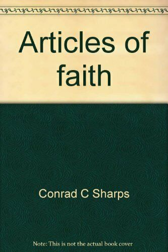 ARTICLES OF FAITH: BEST OF PULPIT NOTES By Conrad C Sharps **Mint Condition** |
