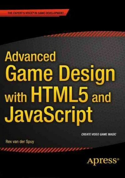 Advanced Game Design With Html5 and Javascript, Paperback by Van Der Spuy, Re… |