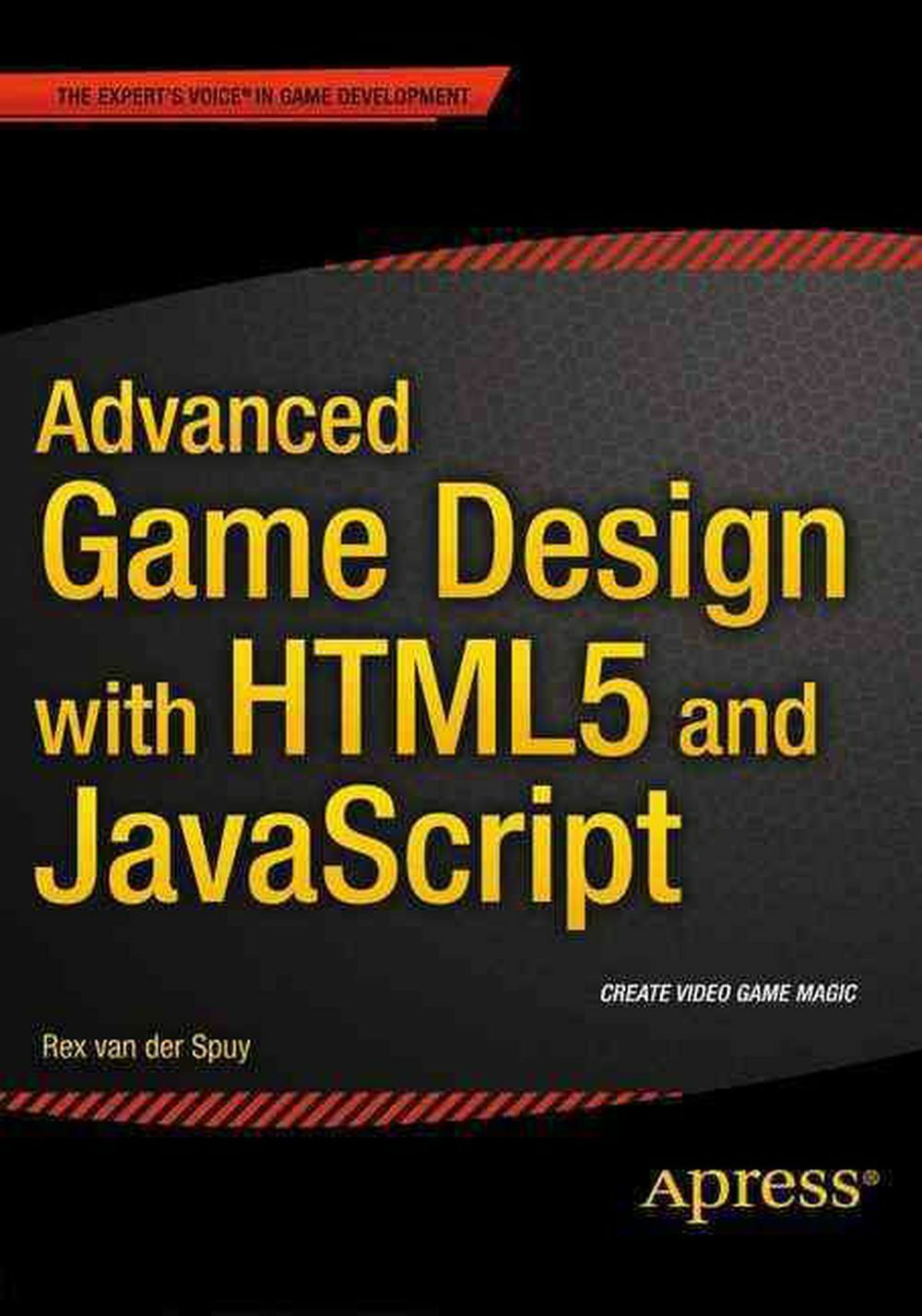Advanced Game Design With Html5 and Javascript by Rex Van Der Spuy (English) Pap |