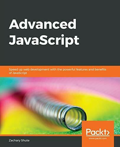 Advanced JavaScript: Speed up web development with the powerful features and… |