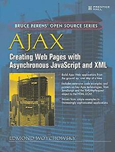 Ajax : Creating Web Pages with Asynchronous Javascript and Xml |