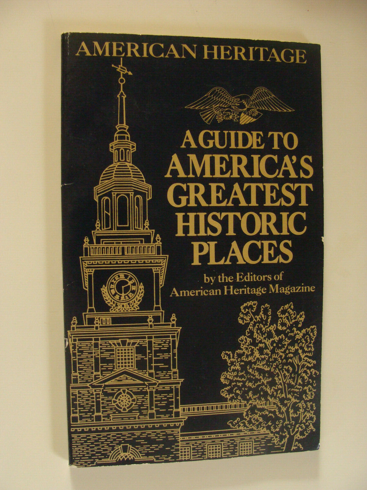 American Heritage Magazine Guide to America's Greatest Historic Places 1987 |