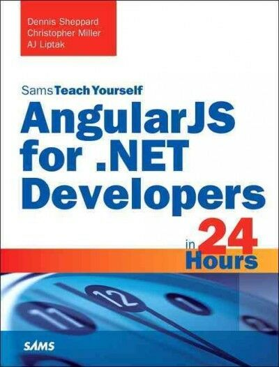 Angularjs for .net Developers in 24 Hours, Paperback by Sheppard, Dennis; Mil… |