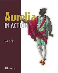 Aurelia in Action, Paperback by Hunter, Sean, Brand New, Free shipping in the US |