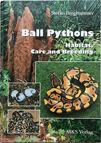 BALL PYTHONS: HABITAT, CARE AND BREEDING By Stefan Broghammer – Hardcover *Mint* |