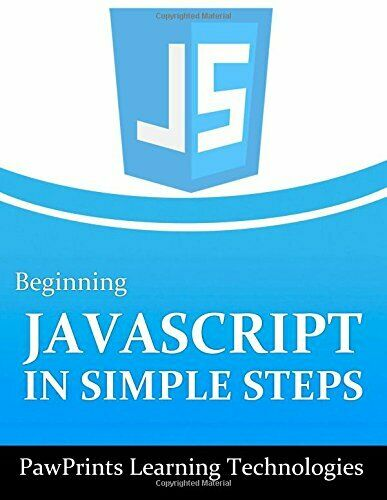 BEGINNING JAVASCRIPT IN SIMPLE STEPS By Pawprints Learning Technologies **NEW** |