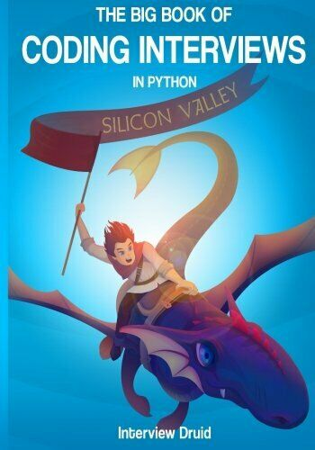 BIG BOOK OF CODING INTERVIEWS IN PYTHON, 3RD EDITION: ANSWERS TO **BRAND NEW** |