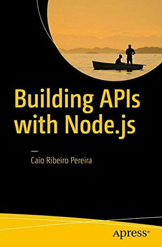 BUILDING APIS WITH NODE.JS By Caio Ribeiro Pereira |