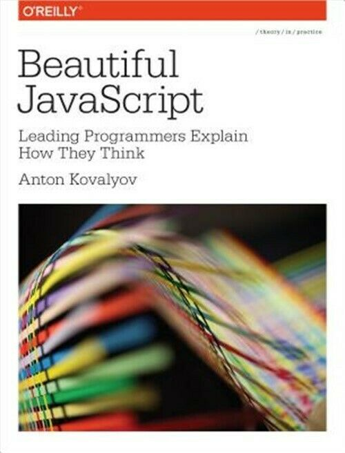 Beautiful JavaScript: Leading Programmers Explain How They Think (Paperback or S |
