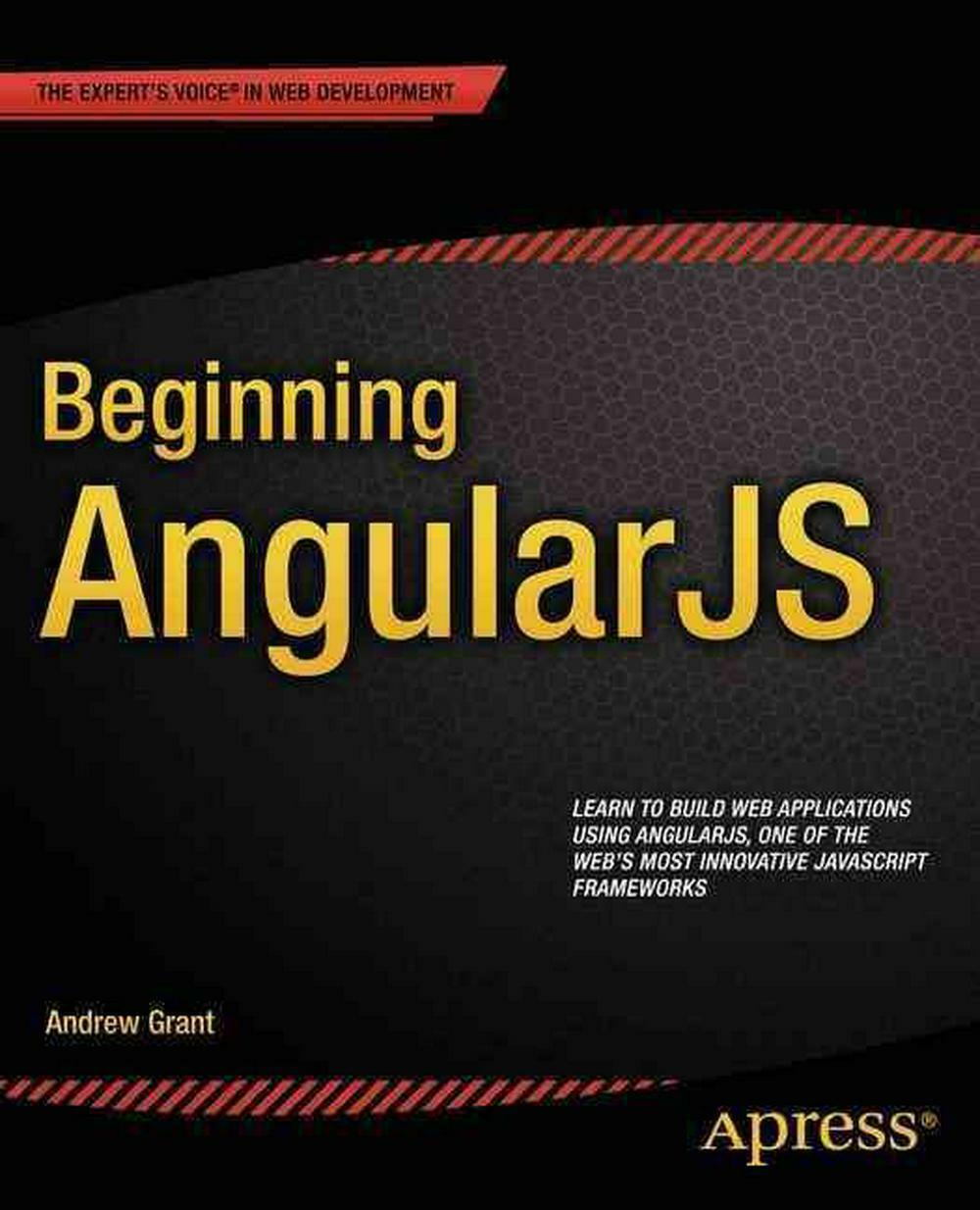 Beginning Angularjs by Andrew Grant (English) Paperback Book Free Shipping! |