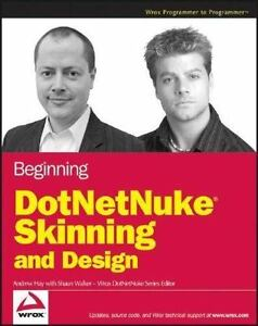 Beginning DotNetNuke Skinning and Design ~Andrew Hay ~ PB ~ Good |