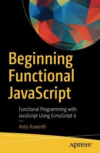 Beginning Functional JavaScript: Functional Programming with JavaScript Using… |
