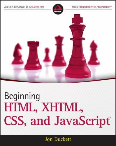 Beginning HTML, XHTML, CSS, and JavaScript by Duckett, Jon |