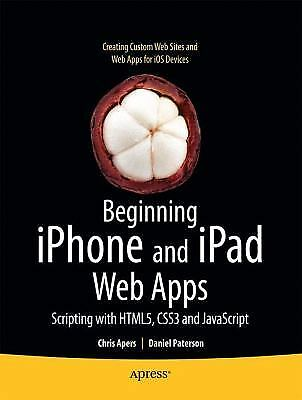 Beginning Iphone and Ipad Web Apps : Scripting with Html5, Css3, and Javascript |