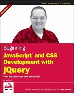Beginning JavaScript and CSS Development with jQuery Paperback Richard York |