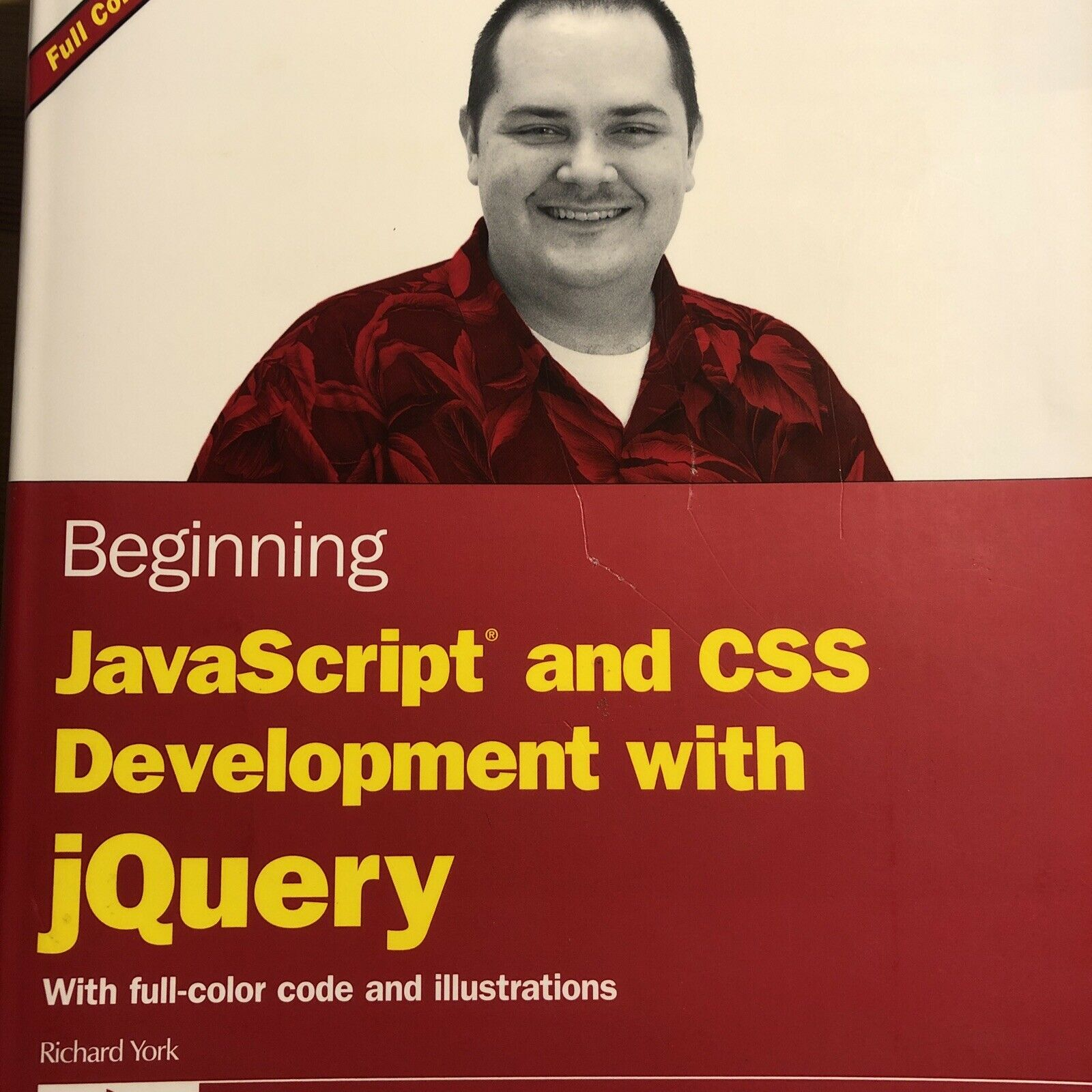 Beginning JavaScript and CSS Development with jQuery by Richard York (2009,… |
