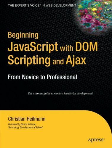 Beginning JavaScript with DOM Scripting and ... by Heilmann, Christian Paperback
