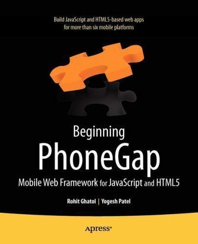 Beginning Phonegap: Mobile Web Framework For Javascript And Html5: By Rohit G… |