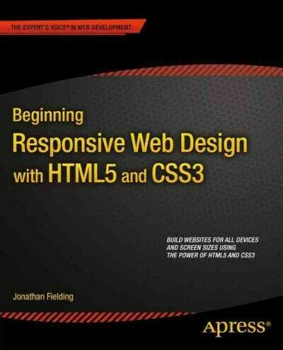 Beginning Responsive Web Design With Html5 and Css3, Paperback by Fielding, J… |