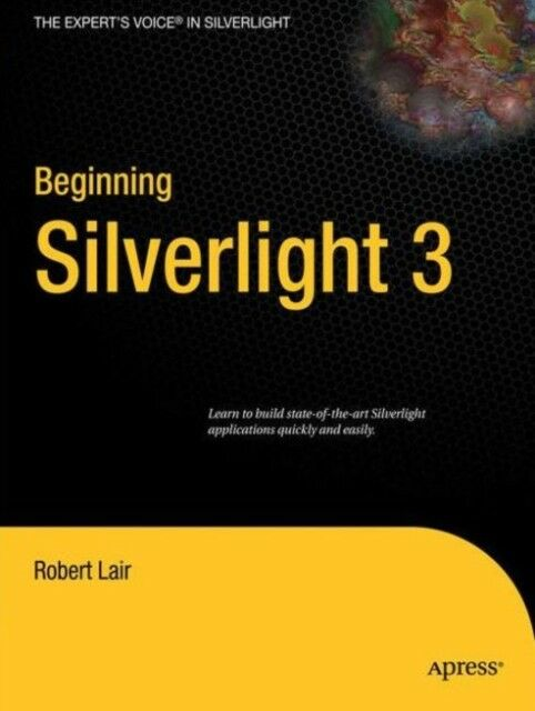 Beginning Silverlight 3 (Expert's Voice in Silverlight) (Paperback) |