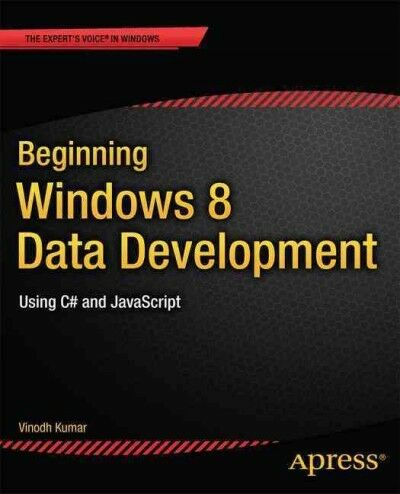 Beginning Windows 8 Data Development : Using C# and Javascript, Paperback by … |