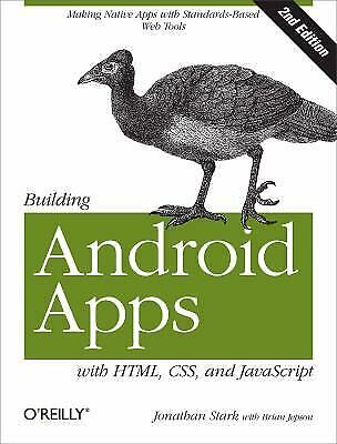 Building Android Apps with HTML, CSS, and JavaScript : Making Native Apps with S |