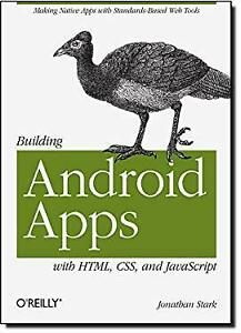 Building Android Apps with HTML, CSS, and JavaScript by Stark, Jonathan |