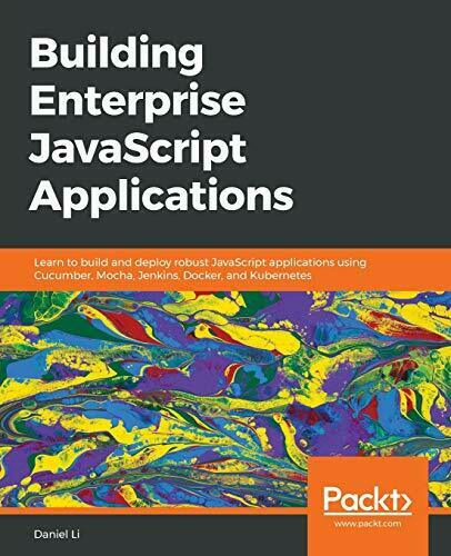 Building Enterprise JavaScript Applications: Learn to build and deploy robust… |