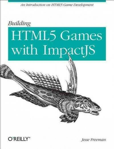 Building Html5 Games With Impactjs : An Introduction on Html5 Game Developmen… |