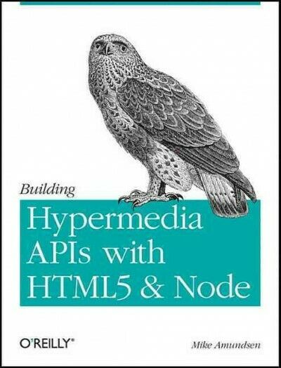 Building Hypermedia APIs With HTML5 and Node, Paperback by Amundsen, Mike, Li… |