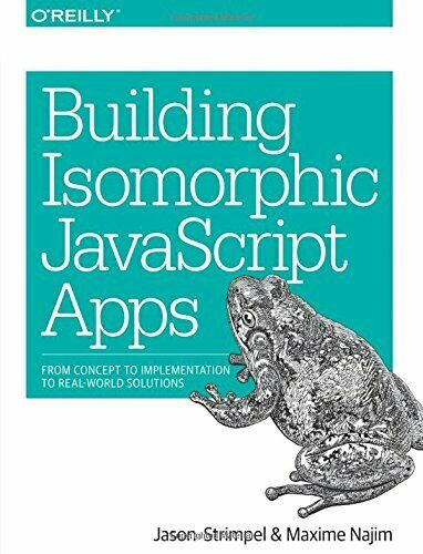 Building Isomorphic JavaScript Apps: From Concept to Implementation to Real-W… |