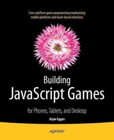 Building Javascript Games, Paperback by Egges, Arjan, Brand New, Free shippin… |