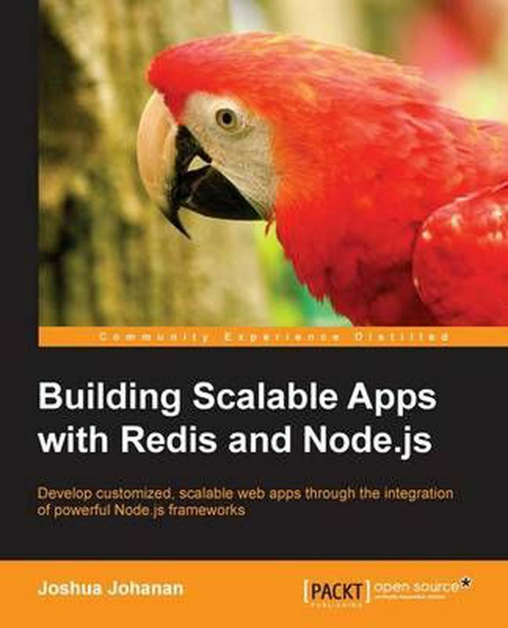 Building Scalable Apps with Redis and Node.Js by Joshua Johanan |